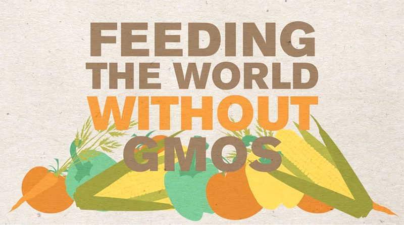 Feeding The World Without GMOs
